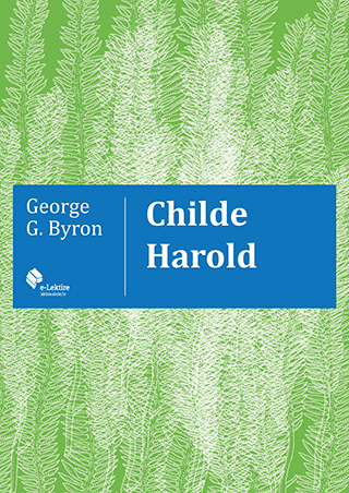 George Gordon Byron: Childe Harold