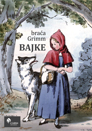 Jacob i Wilhelm Grimm: Bajke