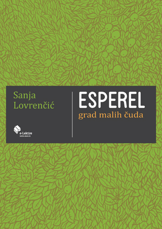 Sanja Lovrenčić: Esperel, grad malih čuda