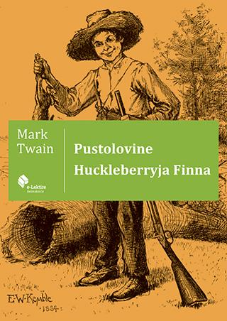 Mark Twain: Pustolovine Huckleberryja Finna
